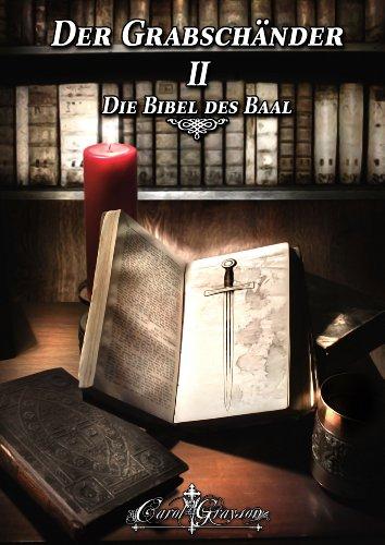 Buchseite und Rezensionen zu 'Der Grabschänder - Die Bibel des Baal (Abenteuer-Vampirroman): Band 2' von Carol Grayson