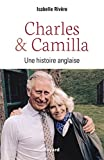 Charles et Camilla - Une histoire anglaise
