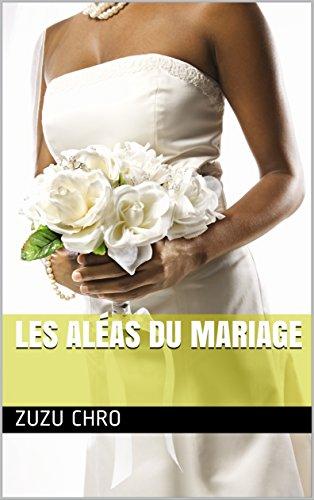 Les aléas du mariage (French Edition)