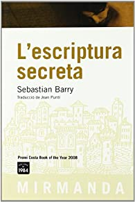 L'escriptura secreta par Sebastian Barry