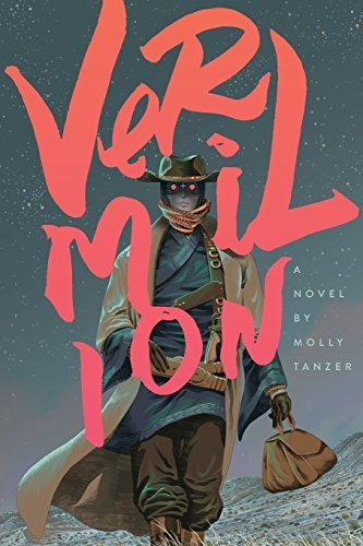 Vermilion by Molly Tanzer(2015-04-15)