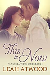 This Is Now: A Contemporary Christian Romance (Always Faithful Book 2)