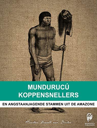 Mundurucú Koppensnellers: Designs uit de Pacific (Dutch Edition)