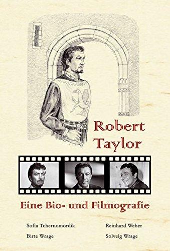 Robert Taylor Schauspieler (Robert Taylor: eine Bio- und Filmografie)