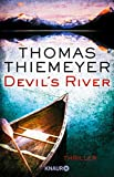 Devil's River: Thriller von Thomas Thiemeyer