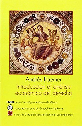 Introducción al análisis económico del Derecho (Obras De Economia Comtemporanea) por Andres Roemer