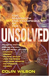 The Mammoth Encyclopedia of the Unsolved (Mammoth Books) by Colin Wilson (2000-11-16)