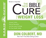 The New Bible Cure for Weight Loss: Ancient Truths, Natural Remedies, and the Latest Findings for Your Health Today by Don Colbert (2013-09-01)