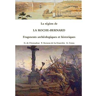 La Region de La Roche-Bernard Fragments Archeologiques Et Historiques