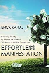 Effortless Manifestation: Becoming Wealthy by Allowing the Power of Wholeness to Manifest Through You