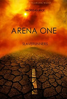 Arena One: Slaverunners (Book #1 of the Survival Trilogy) by [Rice, Morgan]