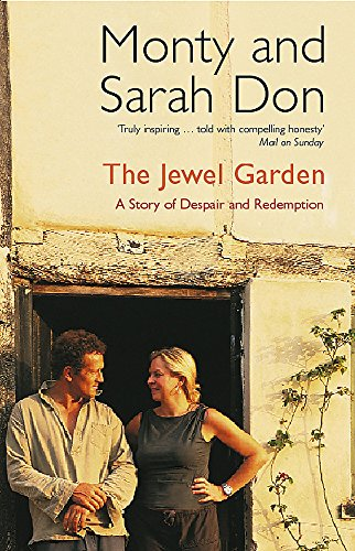 The Jewel Garden: A Story of Despair and Redemption por Monty Don