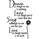 Dance As Though No One Is Watching Love As If You've Never Been Hurt Sing As Though No One Can Hear You Live As If Its Heaven on Earth wall saying vinyl lettering home decor decal stickers appliques quotes art