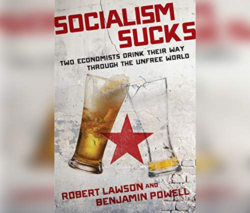 Socialism Sucks: Two Economists Drink Their Way Through the Unfree World Wirtschaft Essen
