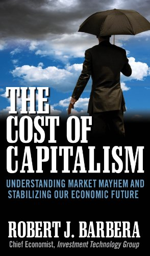 the-cost-of-capitalism-understanding-market-mayhem-and-stabilizing-our-economic-future