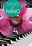 Shades Of Piano: The romantic song collection for two hands - moderately arranged (inkl. Audio-CD). Spielbuch für Klavier. Songbook. Musiknoten.