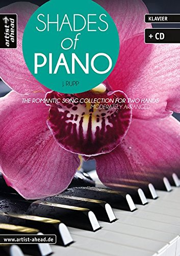 Shades of Piano: The romantic song collection for two hands - moderately arranged (inkl. Audio-CD). Emotional-gefühlvolle Klavierballaden. Klavierstücke. Spielbuch. Songbook. Klaviernoten. (Worlds Two 2-anleitung)