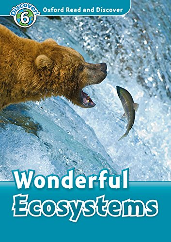 Oxford Read and Discover 6. Wonderful Ecosystems MP3 Pack por Richard Spilsbury