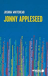 Jonny Appleseed par Joshua Whitehead