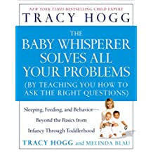 The Baby Whisperer Solves All Your Problems: Sleeping, Feeding, and Behavior--Beyond the Basics (English Edition)