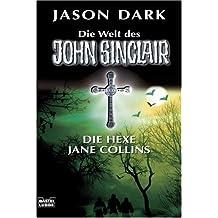 Die Hexe Jane Collins: Vier Spannende Kultgeschichten (Die Welt des John Sinclair)