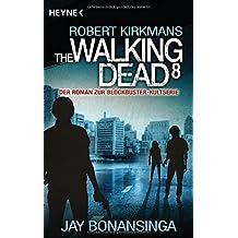 The Walking Dead 8: Roman (The Walking Dead-Romane, Band 8)