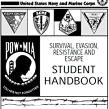 SURVIVAL, EVASION, RESISTANCE AND ESCAPE HANDBOOK, SERE and Aircraft Weight and Balance Handbook Combined (English Edition)