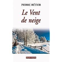 Le Vent de neige: Un roman familial poignant (ROMAN POCHE)