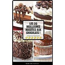 Désserts Aux Chocolats : 20 Incroyables Désserts Faciles à Réaliser à La Maison (guide + Nombreuses Illustrations) (French Edition)