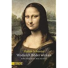 Wodurch Bilder wirken. Psychologie der Kunst (NA) (Taschenbücher)