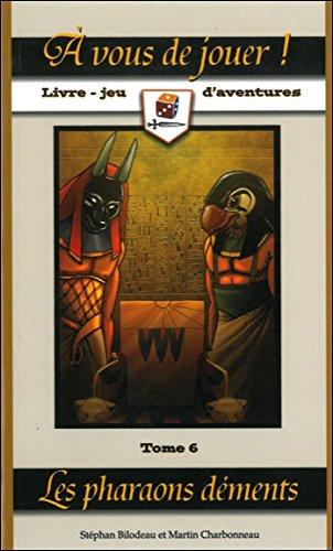 Descargar Libro A vous de jouer ! Pharaons déments Tome 6 de Bilodeau & Charbonneau