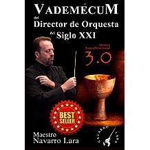Vademécum del Director de Orquesta del Siglo XXI: Técnica NeuroDirectorial 3.0