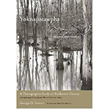 [(Yoknapatawpha, Images and Voices: A Photographic Study of Faulkner's County with Passages from Classic William Faulkner Texts)] [Author: George G. Stewart] published on (August, 2009)