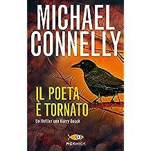 Il poeta è tornato (I thriller con Harry Bosch Vol. 161) (Italian Edition)