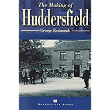 The Making of Huddersfield