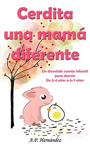 Cerdita, una mamá diferente: Un divertido cuento infantil para ...