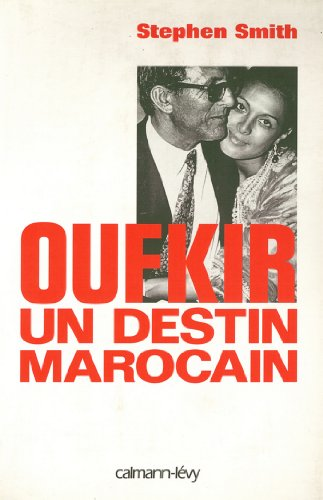 Oufkir un destin marocain (Documents, Ac...