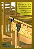 Woodwork for Joiners and Cabinet Makers: Beginners and Improvers
