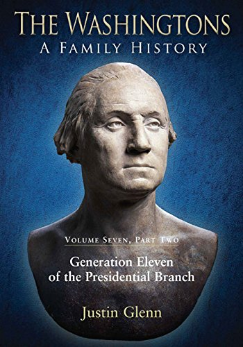 the-washingtons-a-family-history-generation-eleven-of-the-presidential-branch-7