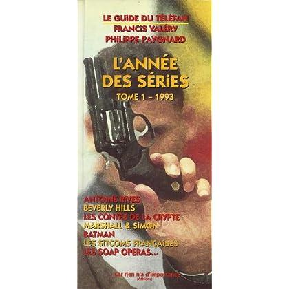 L'ANNEE DES SERIES 1993. Tome 1