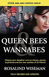 Queen Bees And Wannabes for the Facebook Generation: Helping your teenage daughter survive cliques, gossip, bullying and boyfriends (English Edition)