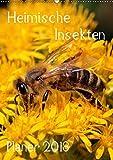 Heimische Insekten / Planer (Wandkalender 2018 DIN A2 hoch): Nahaufnahmen deutscher Gartenbewohner