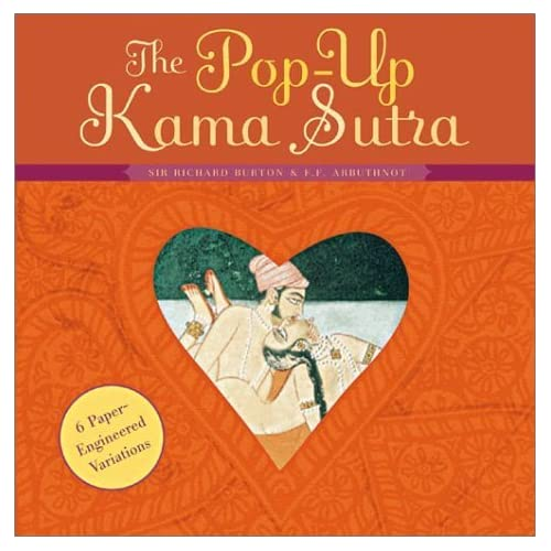 The Pop-Up Kama Sutra: Six Paper-Engineered Variations by Richard Burton (2003-10-01)