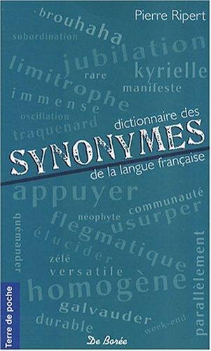 Dictionnaire des Synonymes de la Langue Française par Ripert/Pierre