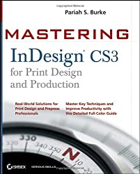 Mastering InDesign CS3 for Print Design and Production