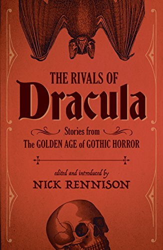 The Rivals of Dracula: Stories from the Golden Age of Gothic Horror (English Edition) (Halloween Maid Haar)