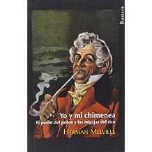 Yo y mi chimenea : el pudín del pobre y las migajas del rico (Bárbaros, Band 73)