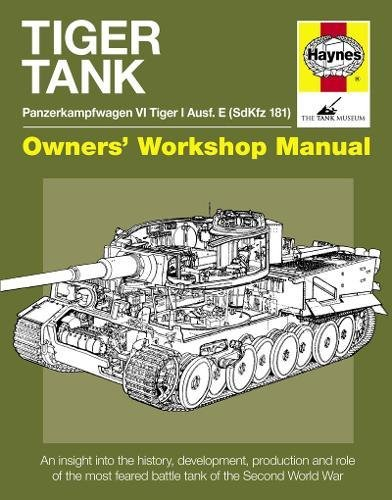 Tiger Tank Manual (Owners Workshop Manual) por Michael Hayton