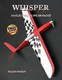 Whisper, An Electric R/C Pylon Racer (English Edition)