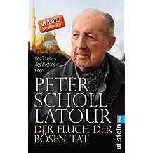 Der Fluch der bösen Tat: Das Scheitern des Westens im Orient (German Edition)